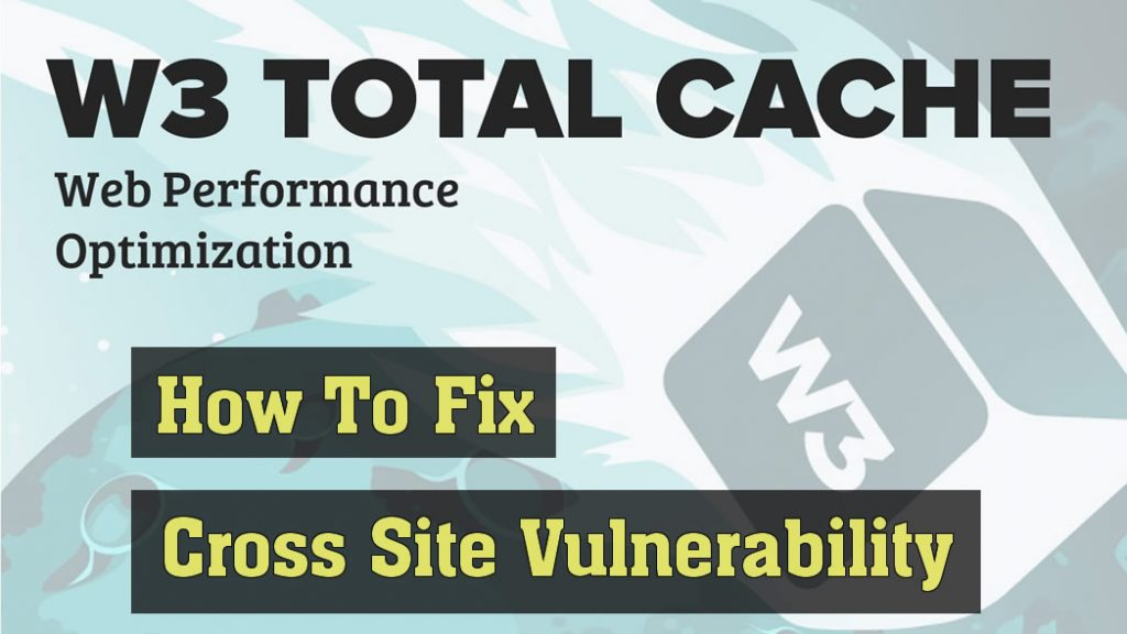 how-to-fix-w3-total-cache-cross-site-vulnerability